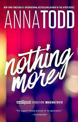 Nothing More by Anna Todd Paperback Book Free Shipping!