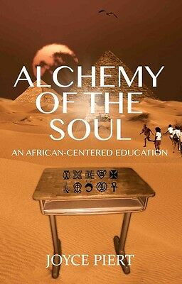Alchemy of the Soul: An African-Centered Education by Joyce Piert Paperback Book
