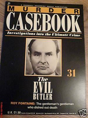 Murder Casebook Magazine Issue No. #31*roy Fontaine*the Evil Butler*true Crime