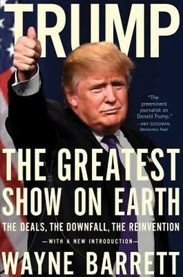 Trump: the Greatest Show on Earth by Wayne Barrett Paperback Book