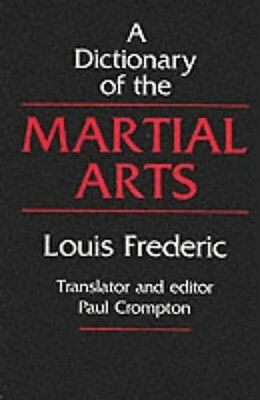Dictionary of the Martial Arts,PB,Louis Frederic - NEW