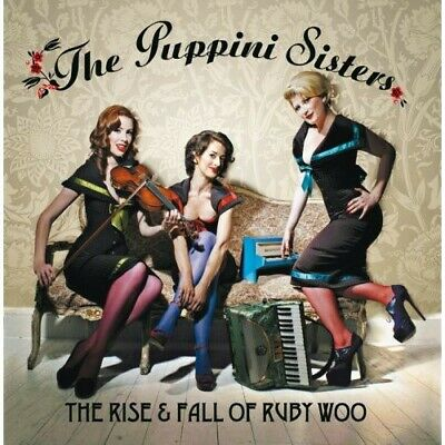 The Puppini Sisters - The Rise and Fall Of Ruby Woo [New CD]