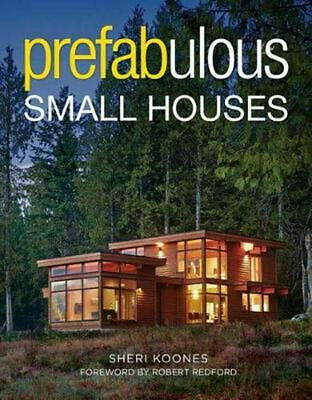 Prefabulous Small Houses by Sheri Koones (English) Hardcover Book Free Shipping!