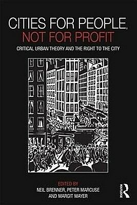Cities for People, not for Profit Neil Brenner