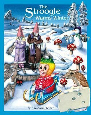 The Stroogle Warms Winter: Stroogle Book 3 by Cameron Stelzer Paperback Book Fre