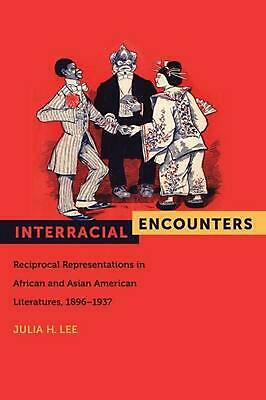 Interracial Encounters: Reciprocal Representations in African and Asian American