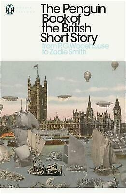 Penguin Book of the British Short Story: 2: From P.G. Wodehouse to Zadie Smith b