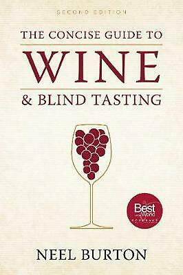 Concise Guide to Wine and Blind Tasting, Second Edition by Neel Burton (English)