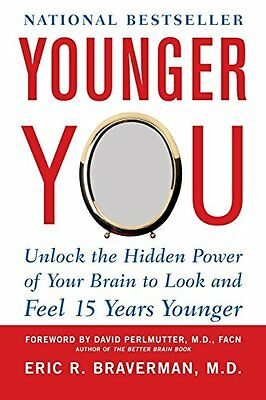 Younger You: Unlock the Hidden Power of Your Brain to Look and Feel 15 Years You