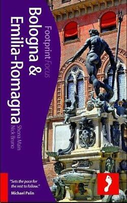 Bologna and Emilia-Romagna Footprint Focus Guide-Shona Main, Nick Bruno