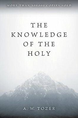 The Knowledge of the Holy-A.W. Tozer