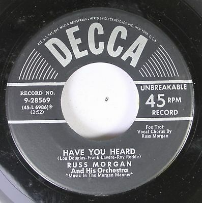 50'S Decca Nos 45 Russ Morgan And His Orchestra - Have You Heard / Tell Me You'R