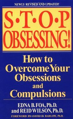 Stop Obsessing!: How to Overcome Your Obsessions and Compulsions-Edna B. Foa, Re
