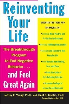 Reinventing Your Life: The Breakthough Program to End Negative Behavior...and Fe