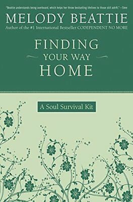 Finding Your Way Home: A Soul Survival Kit-Melody Beattie