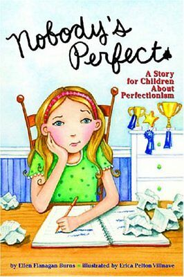 Nobody's Perfect: A Story for Children About Perfectionism-Ellen Flanagan Burns,