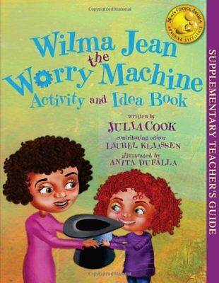 Wilma Jean the Worry Machine Activity and Idea Book-Julia Cook