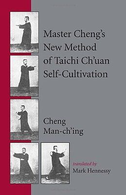 Master Cheng's New Method of Tai Chi Self-cultivation-Mark Hennessy