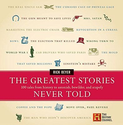 Greatest Stories Never Told-Rick Beyer
