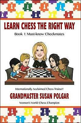Learn Chess the Right Way!: Book 1: Must-Know Checkmates by Susan Polgar (Englis