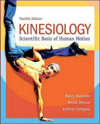 Kinesiology: Scientific Basis of Human Motion by Wendi Weimar, Kathryn...