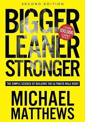 Bigger Leaner Stronger: The Simple Science of Building the (PB) 1938895274