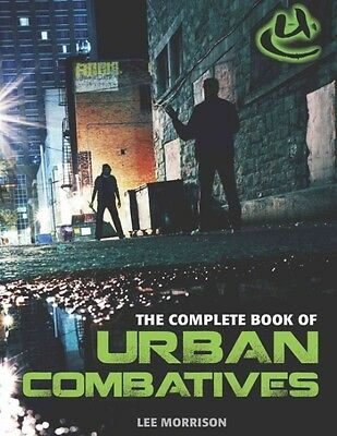 Complete Book of Urban Combatives by Lee Morrison Paperback Book (English)
