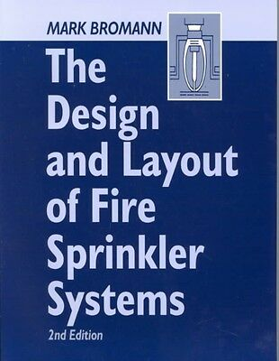 The Design and Layout of Fire Sprinkler Systems, Second Edition by Mark Bromann