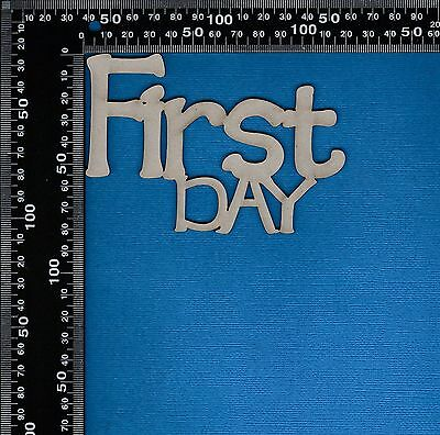 A2Z Scraplets Chipboard Embellishment First Day Word