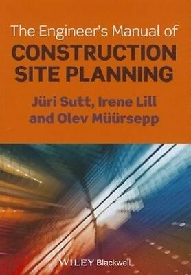 The Engineer's Manual of Construction Site Planning by Juri Sutt Paperback Book