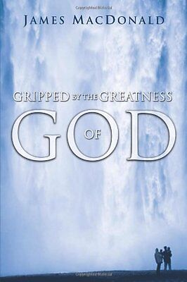Gripped by the Greatness of God,PB,James MacDonald - NEW