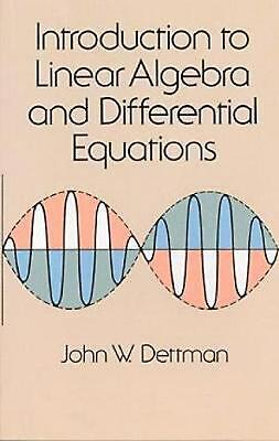 Introduction to Linear Algebra and Differential Equations by John W. Dettman (En