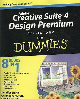 Adobe Creative Suite 4 Design Premium All-In-One for Dummies by Jennifer Smith (