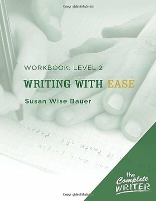 The Complete Writer: Level 2 Workbook: Writing with Ease,PB,Susan Wise Bauer -