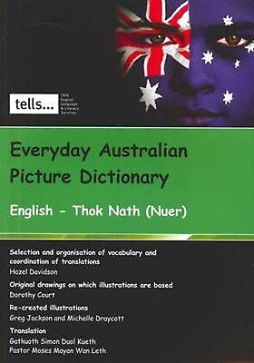 Everyday Australian Picture Dictionary - Thok Nath ( Nuer ) / English Bilingual