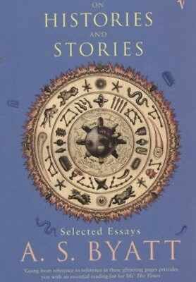 On Histories and Stories by A.S. Byatt Paperback Book (English)