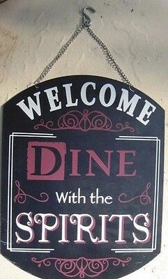 "SIGN > WELCOME DINE WITH THE SPIRITS MEtaL SIGN NEW MEASURE 9 1/2"" x 12 1/2"""
