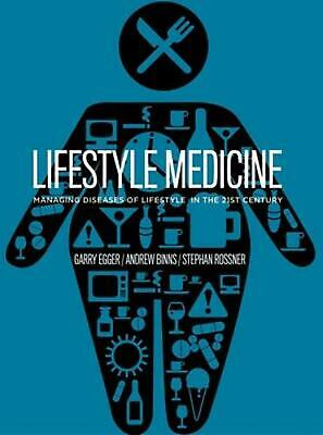 Lifestyle Medicine: Managing Diseases Of Lifestyle in the 21st Century by Garry
