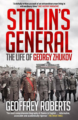 Stalin's General: The Life of Georgy Zhukov, Roberts, Geoffrey, New