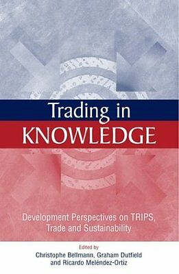 Trading in Knowledge: Development Perspectives on TRIPS, Trade and Sustainabili