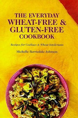 The Everyday Wheat-free and Gluten-free Cookbook,PB,Michelle Berriedale-Johnson