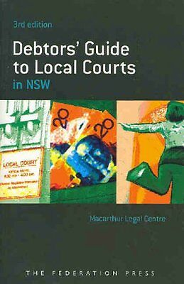 Debtors Guide to Local Courts,PB,Macarthur Legal Centre Staff - NEW