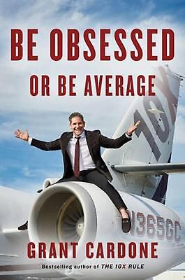 Be Obsessed or Be Average by Grant Cardone (English) Hardcover Book Free Shippin