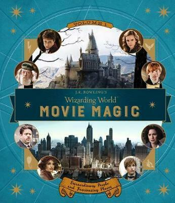 J.K. Rowling's Wizarding World: Movie Magic by Jody Revenson Hardcover Book