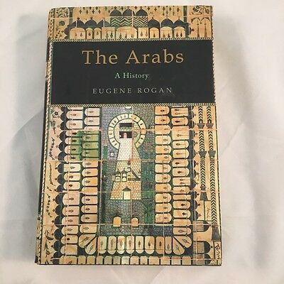 THE ARABS - A History by Eugene Rogan  (B121)