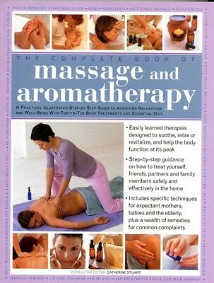 The Complete Book of Massage and Aromatherapy: A Practical Illustrated Step-by-.