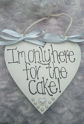 """""""I'M ONLY HERE FOR THE CAKE """"  heart Wedding Plaque/Sign Page boy/Flower girl"""