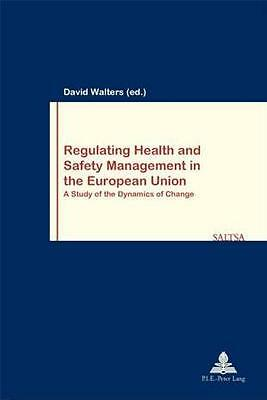 Regulating Health and Safety Management in the European Union - 9789052019987