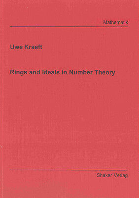 Rings and Ideals in Number Theory