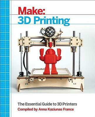 Make: 3D Printing Anna Kaziunas France